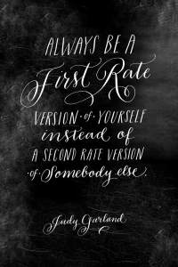 always-be-a-first-rate-version-of-yourself-instead-of-a-second-rate-version-of-somebody-else