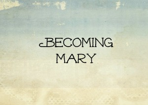 becoming mary