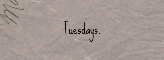 tuesdays